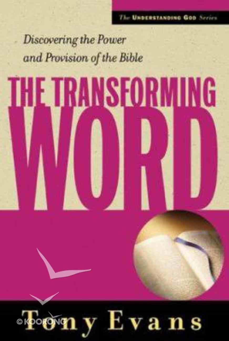 The Transforming Word (Understanding God Series) Hardback