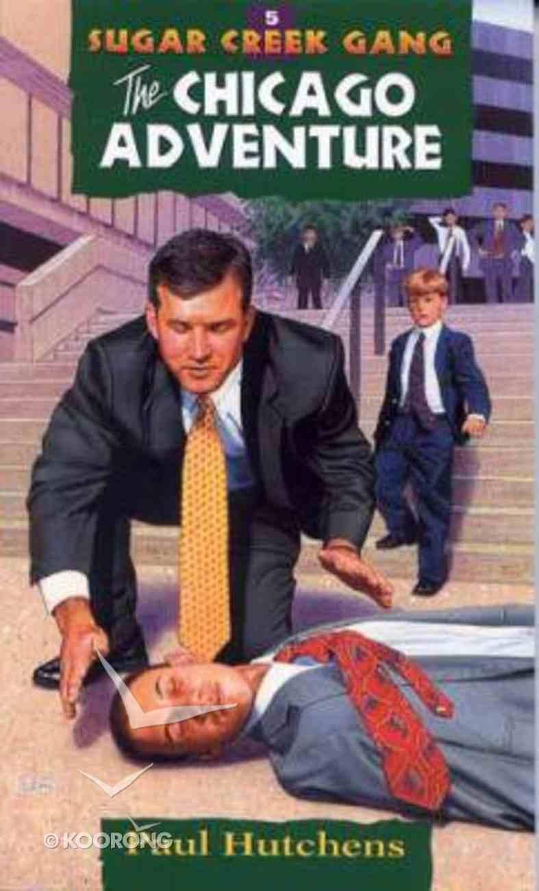 Chicago Adventure (#05 in Sugar Creek Gang Series) Paperback