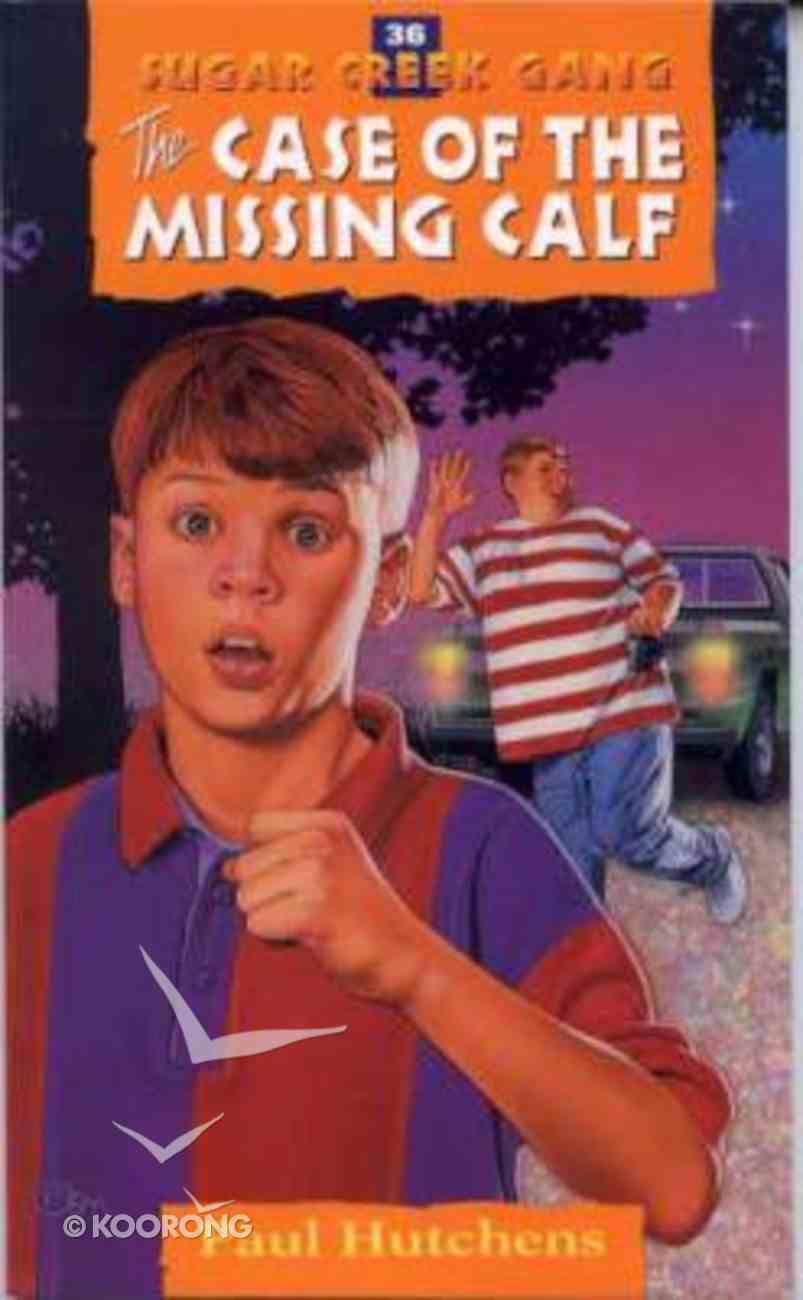 Case of the Missing Calf (#36 in Sugar Creek Gang Series) Paperback