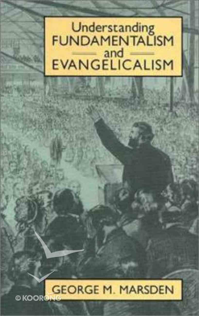Understanding Fundamentalism and Evangelicalism Paperback