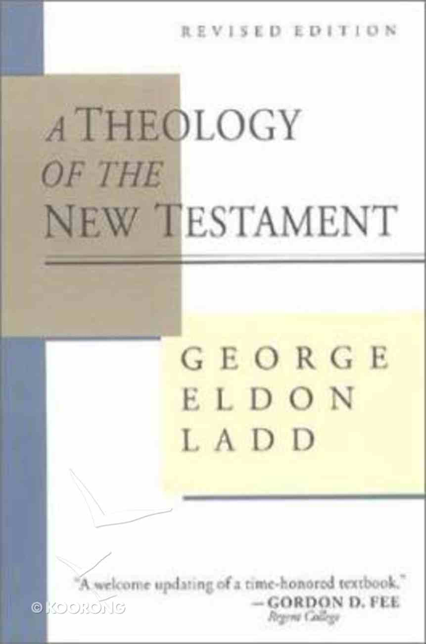 Theology of the New Testament Paperback