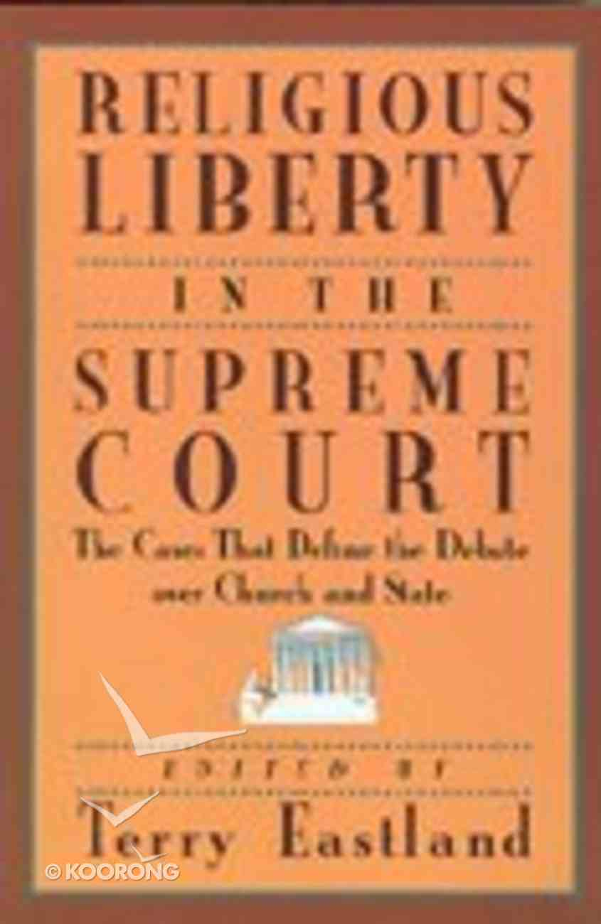 Religious Liberty in the Supreme Court Paperback
