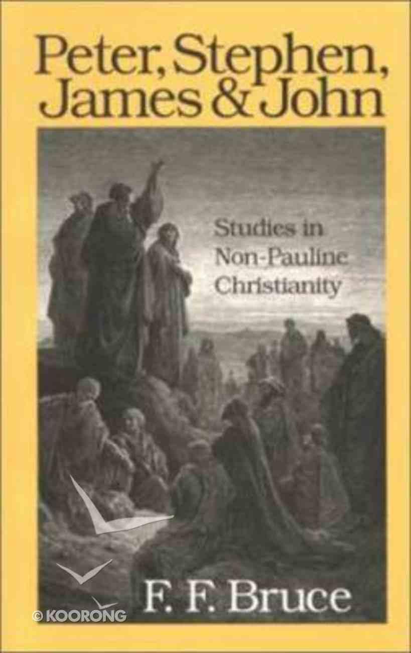 Peter, Stephen, James & John Paperback