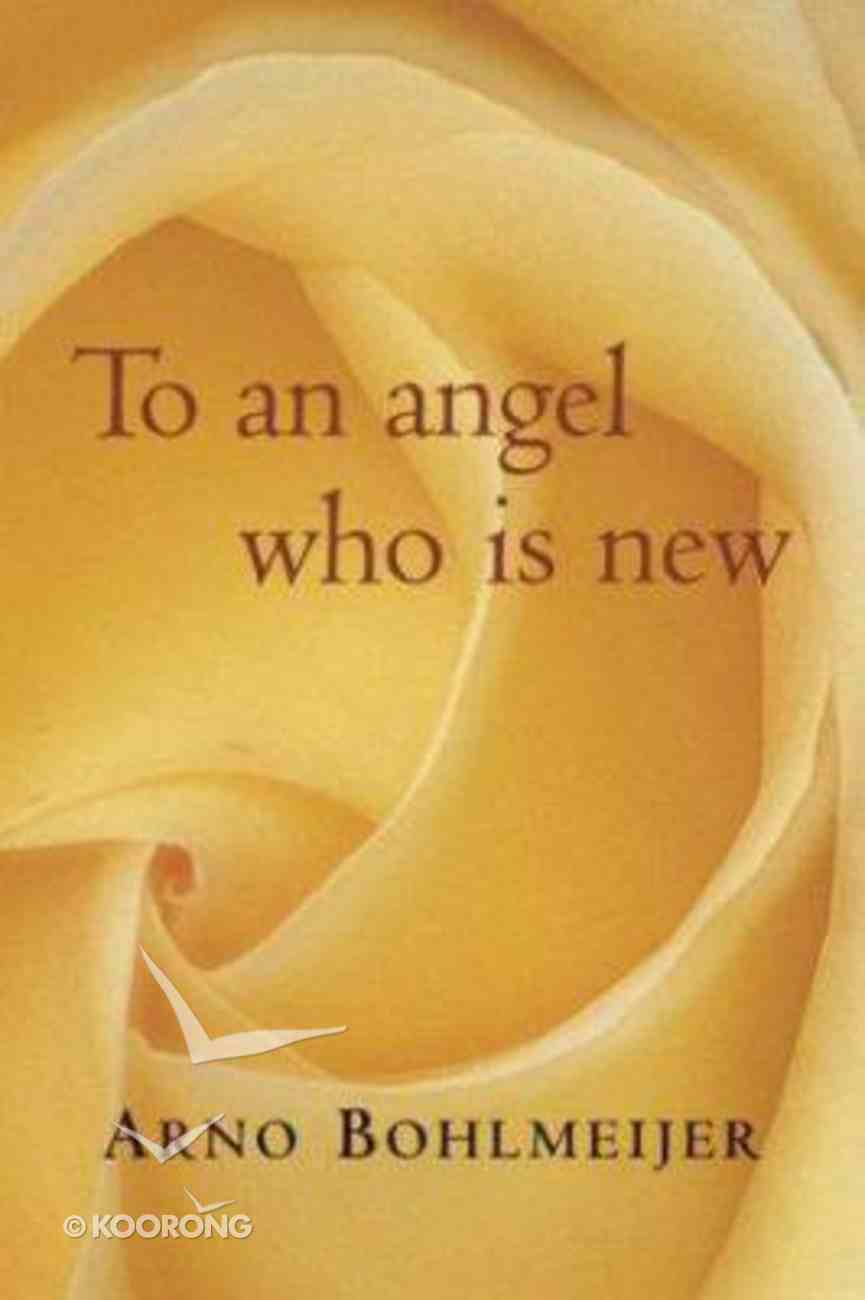 To An Angel Who is New Paperback