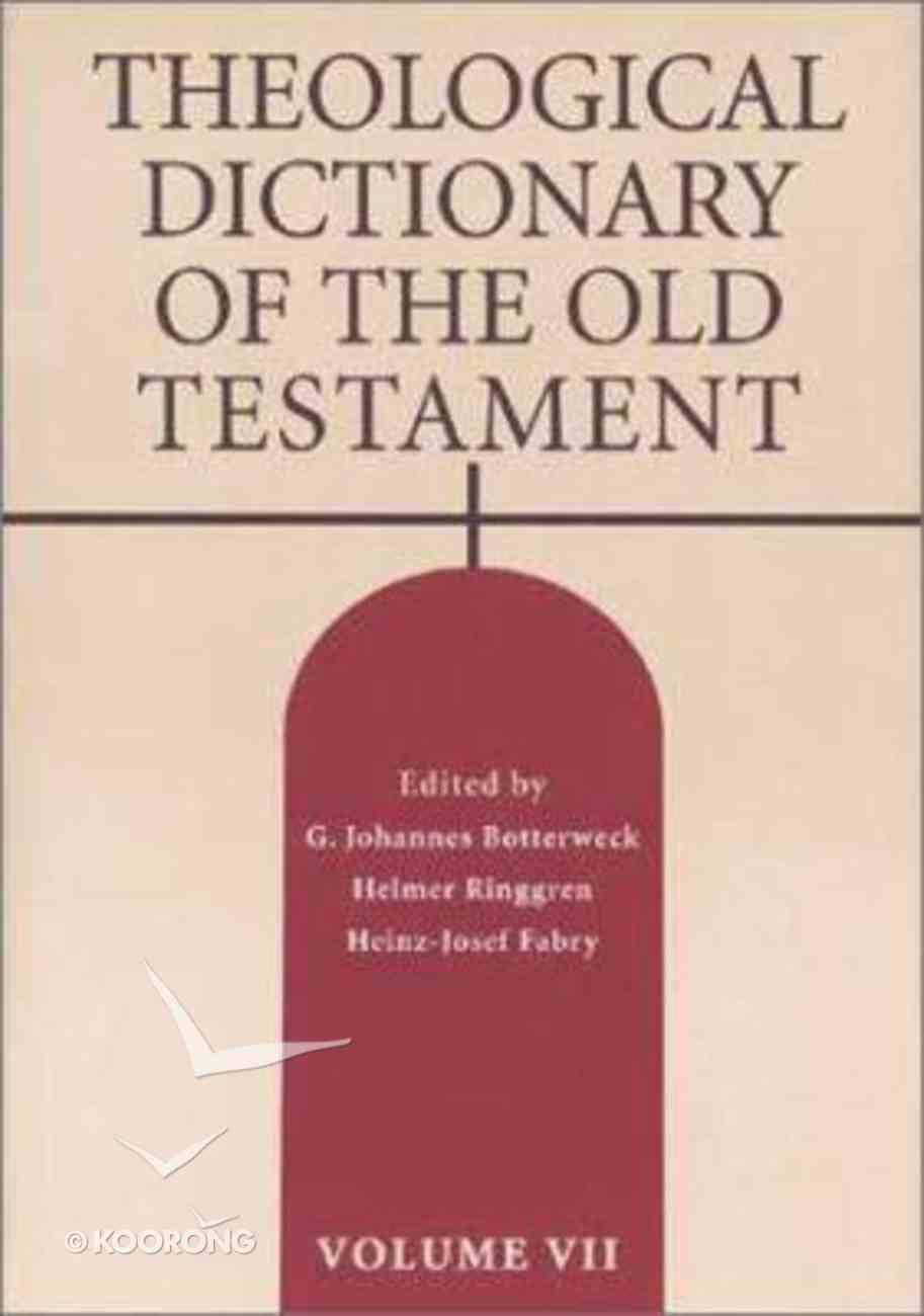 Theological Dictionary of the Old Testament (#07 in Theological Dictionary Of The Old Testament Series) Hardback