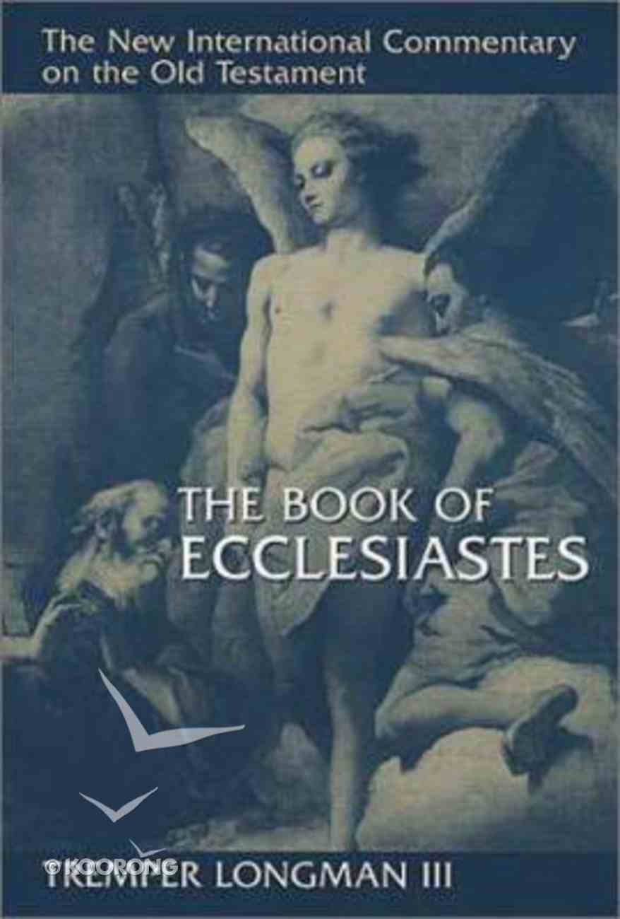 The Book of Ecclesiastes (New International Commentary On The Old Testament Series) Hardback