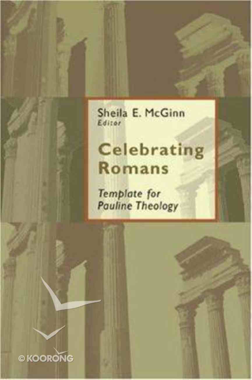 Celebrating Romans: Template For Pauline Theology Hardback