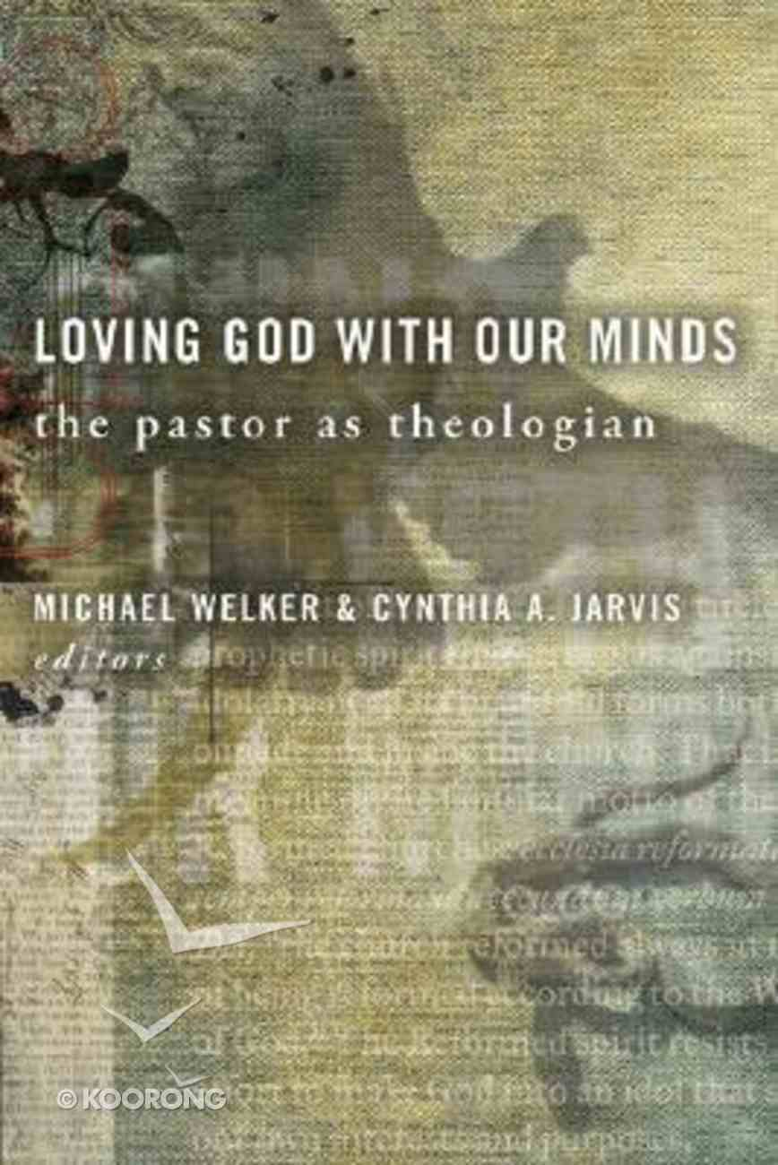 Loving God With Our Minds Hardback