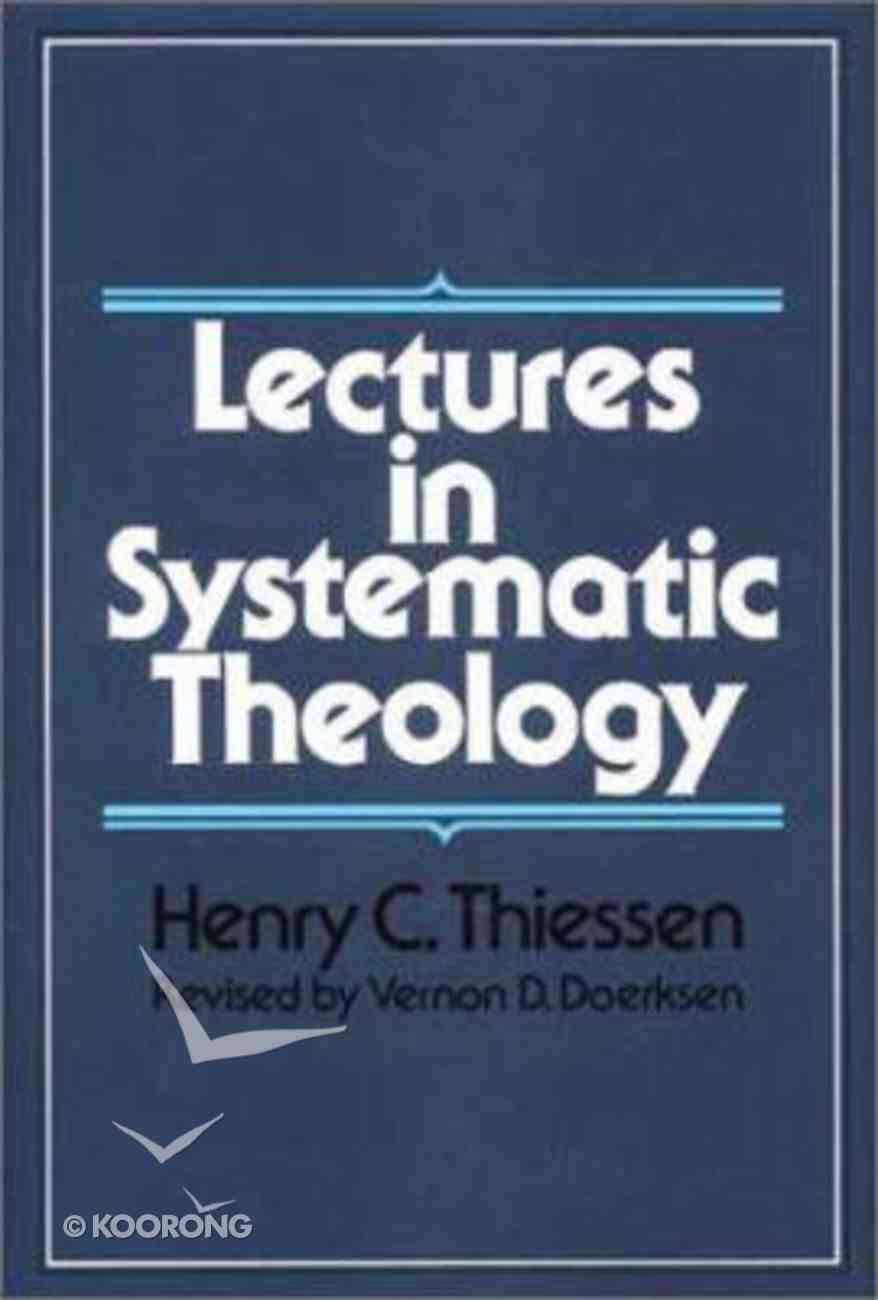 Lectures in Systematic Theology Hardback