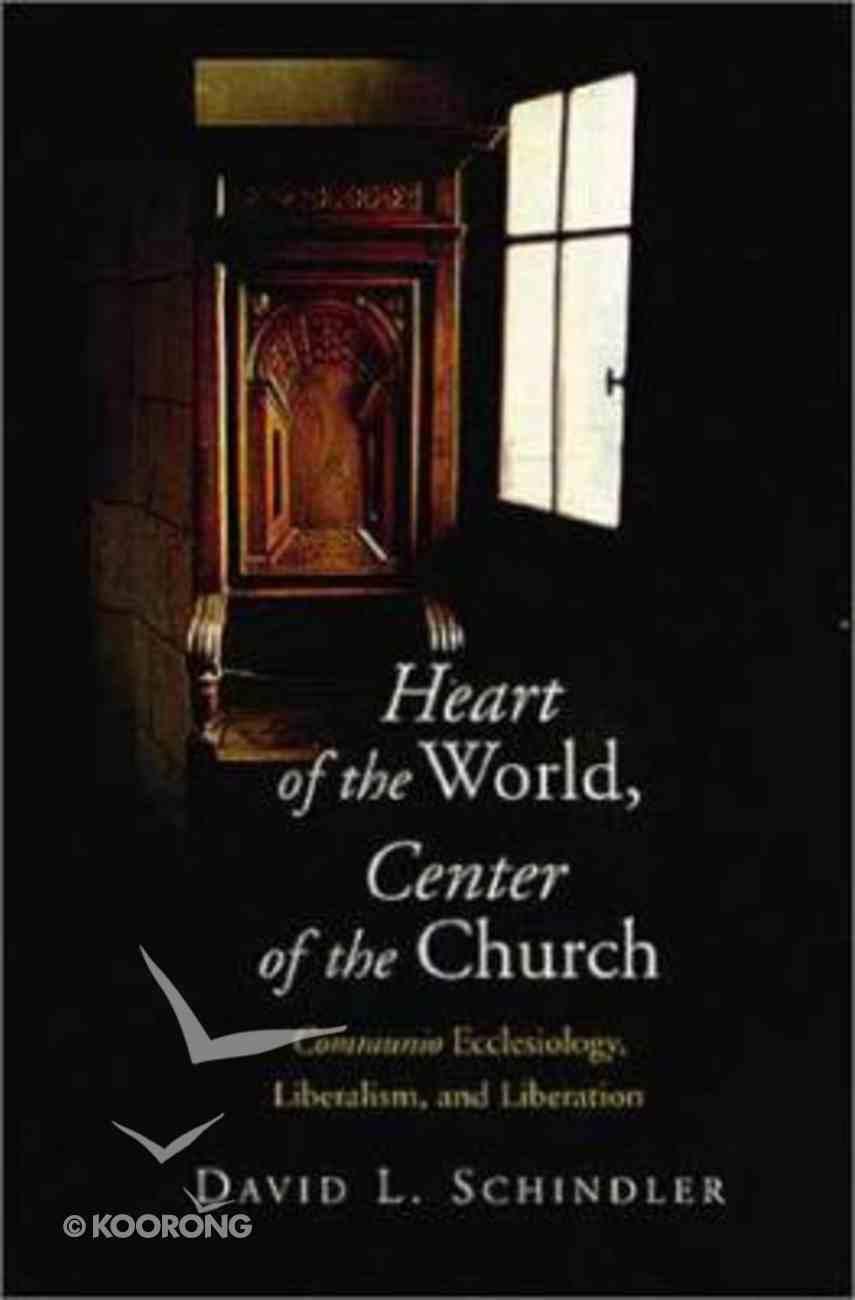 Heart of the World, Center of the Church Hardback