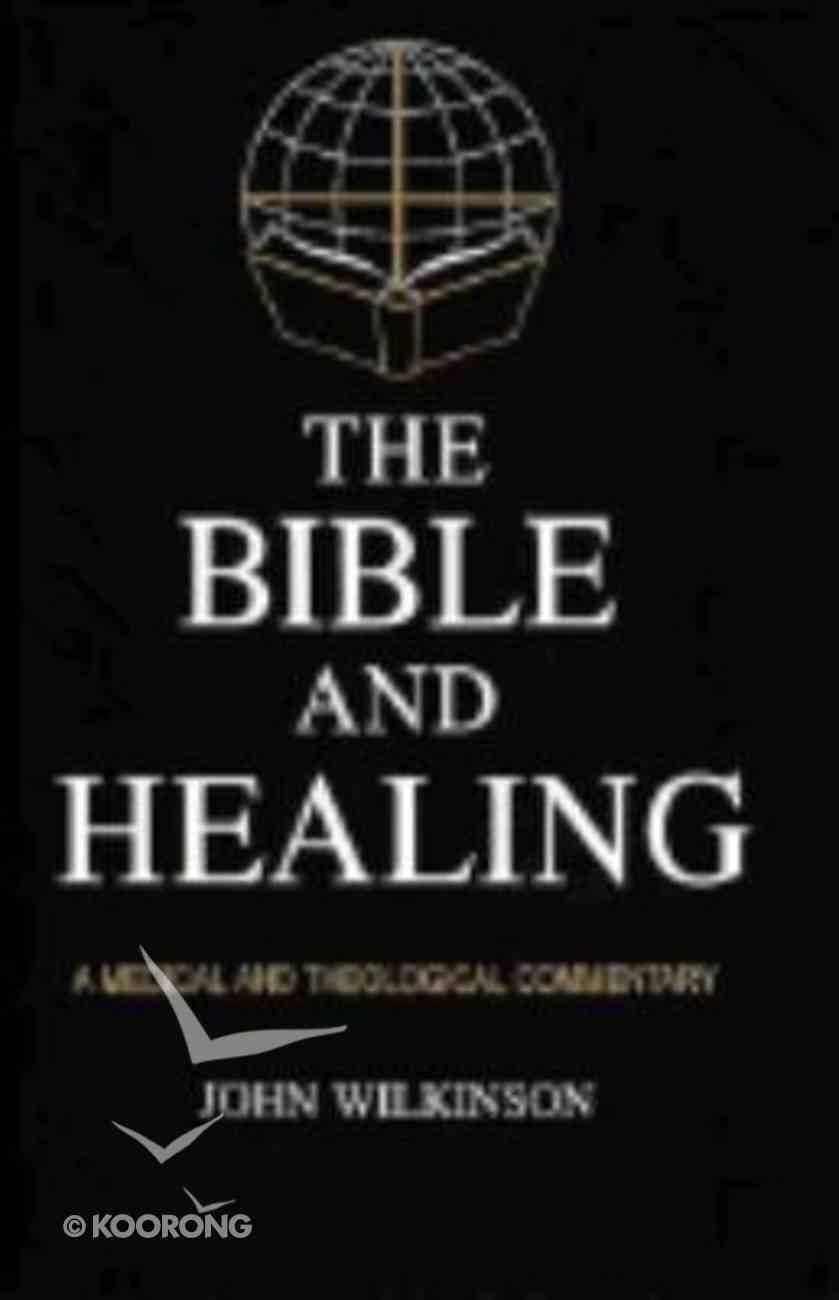 The Bible and Healing Hardback