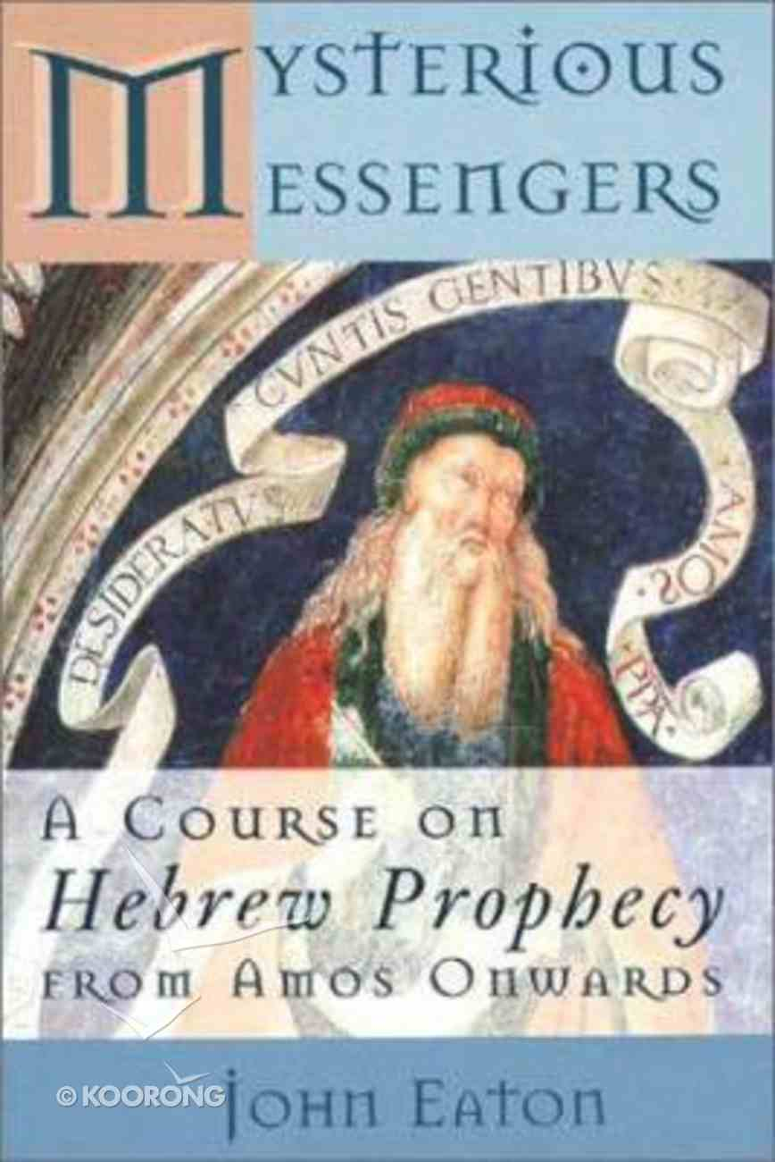 Mysterious Messengers: Hebrew Prophecy Paperback