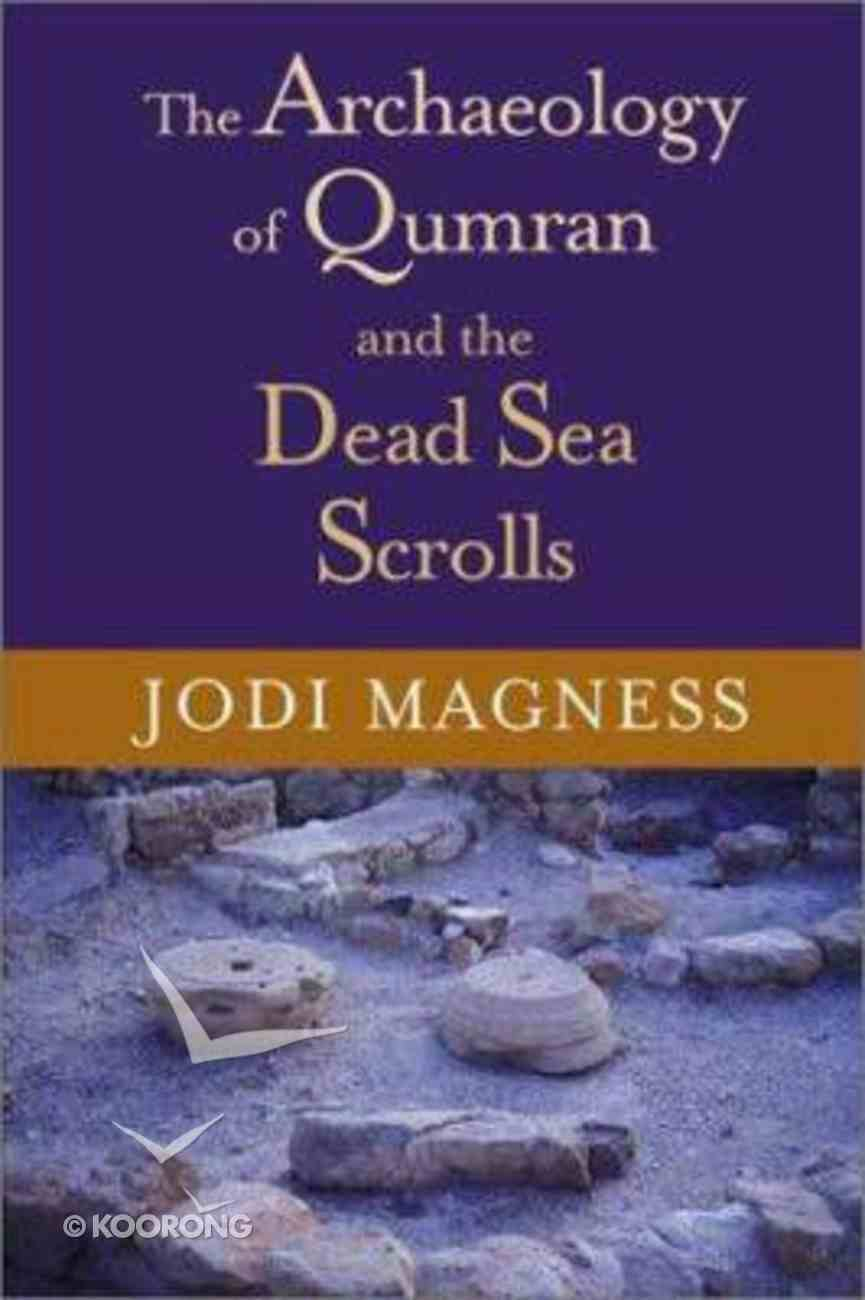 The Archaeology of Qumran and the Dead Sea Scrolls Hardback