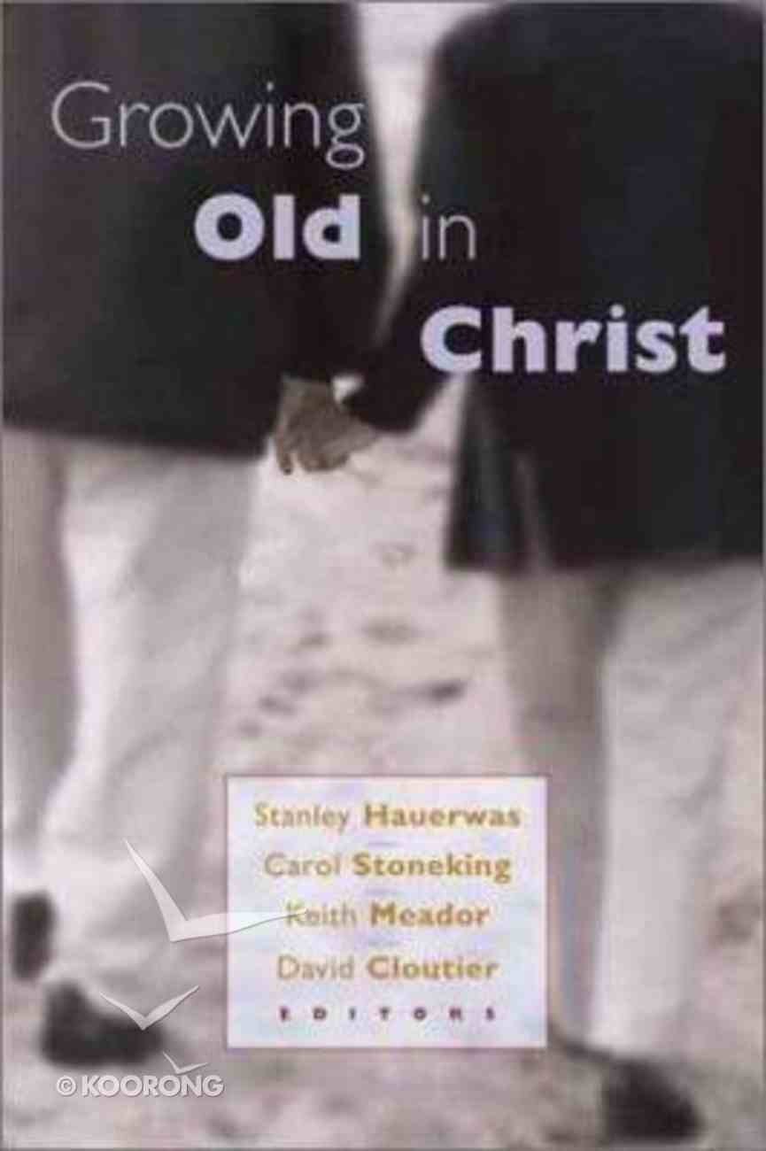 Growing Old in Christ Paperback