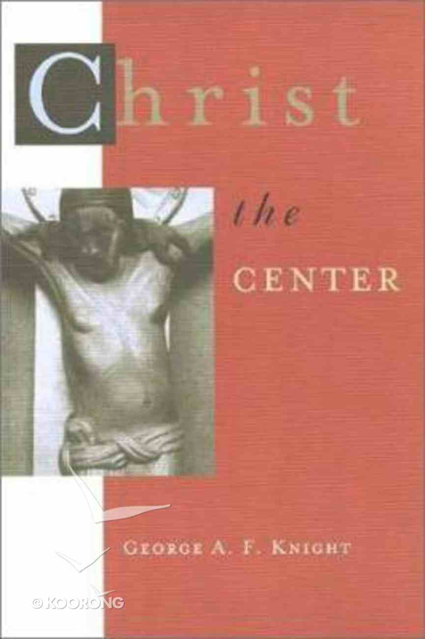 Christ the Center Paperback