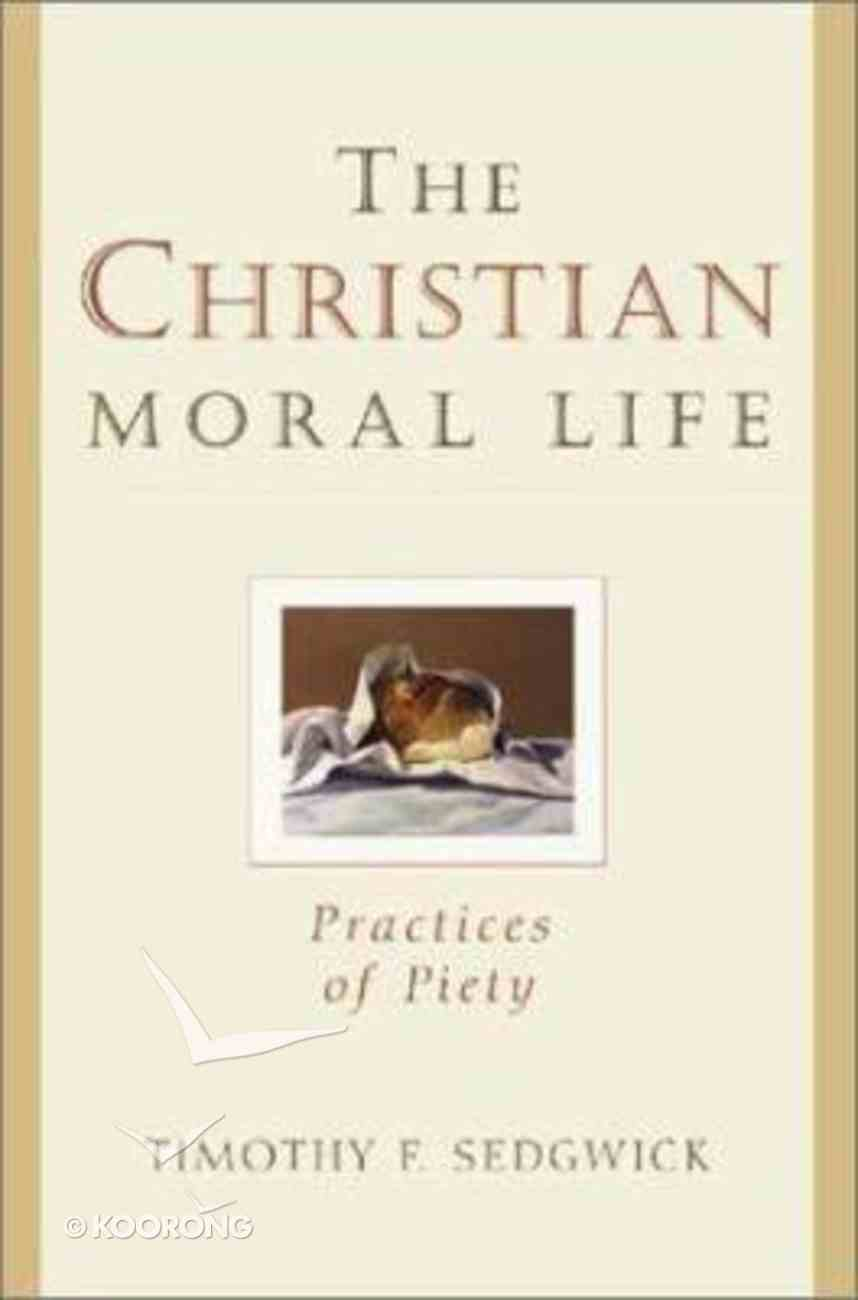 The Christian Moral Life Paperback