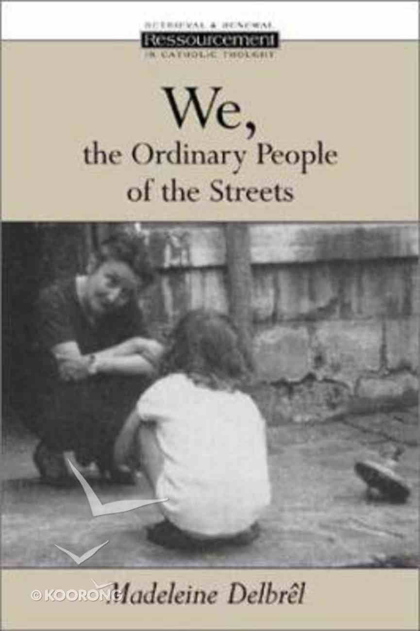 We, the Ordinary People of the Streets Paperback