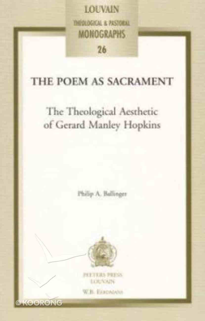 The Poem as Sacrament (#26 in Louvain Theological & Pastoral Monographs Series) Paperback