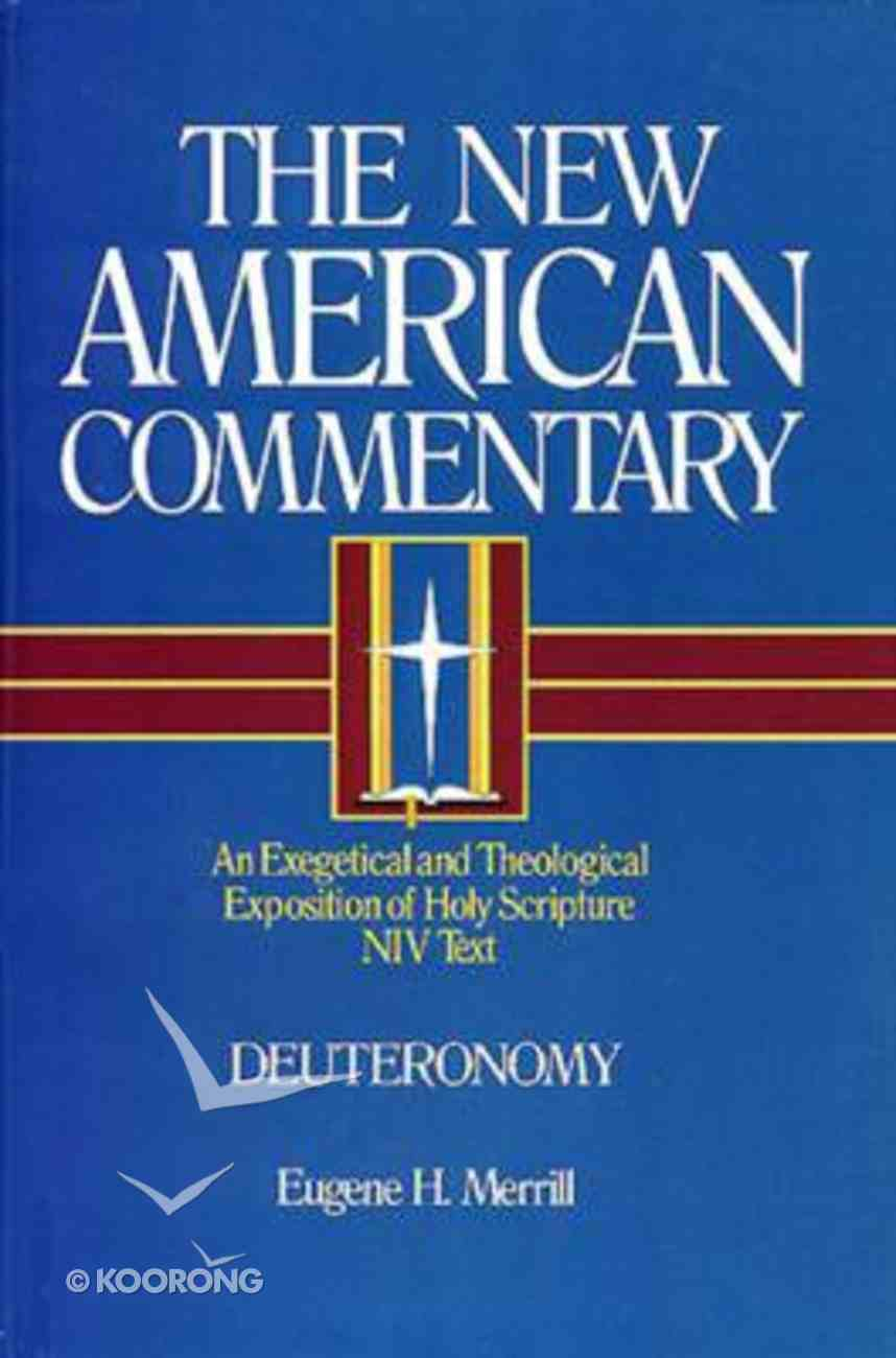 Deuteronomy (#04 in New American Commentary Series) Hardback