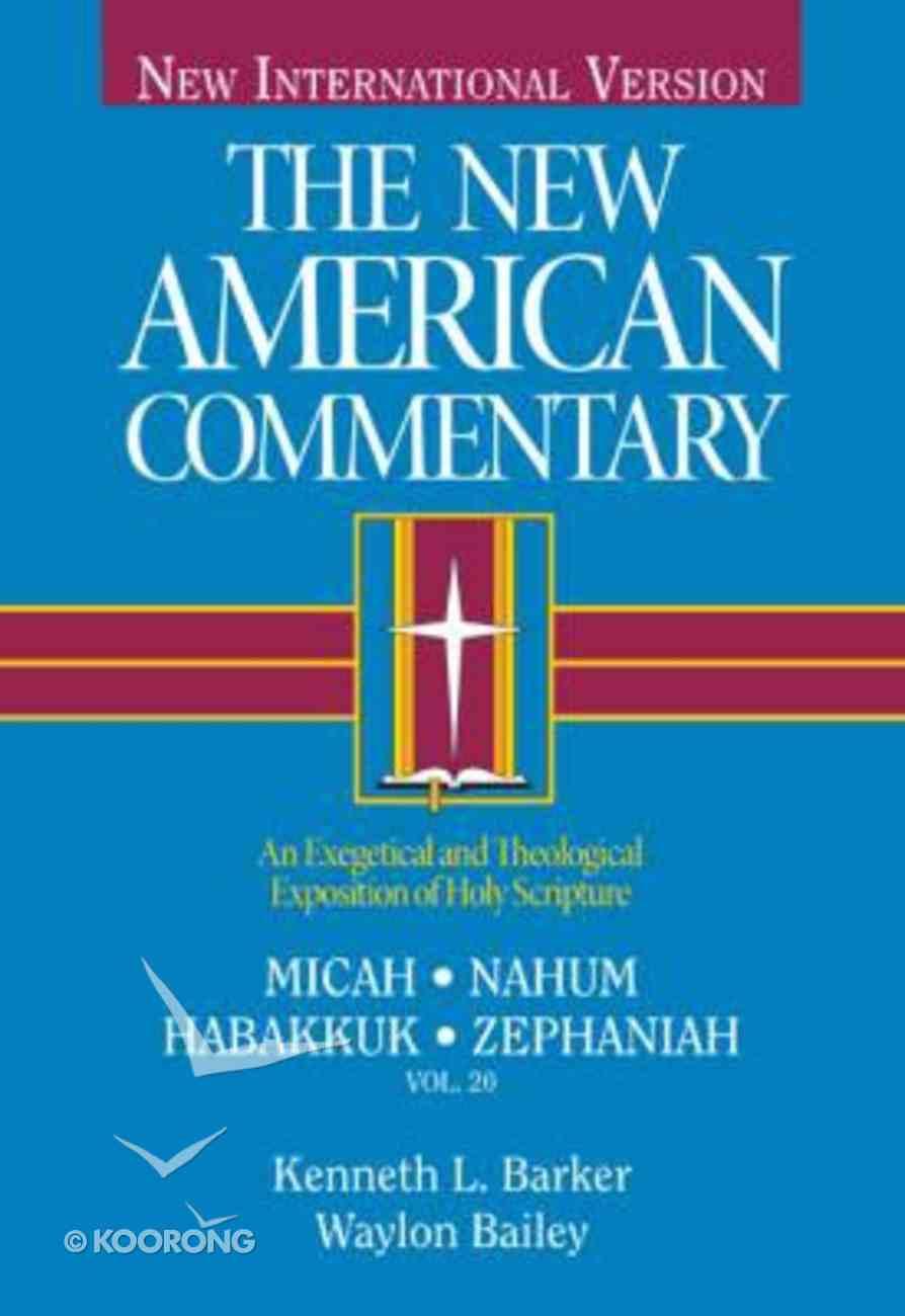 Micah, Nahum, Habbakuk, Zephaniah (#20 in New American Commentary Series) Hardback