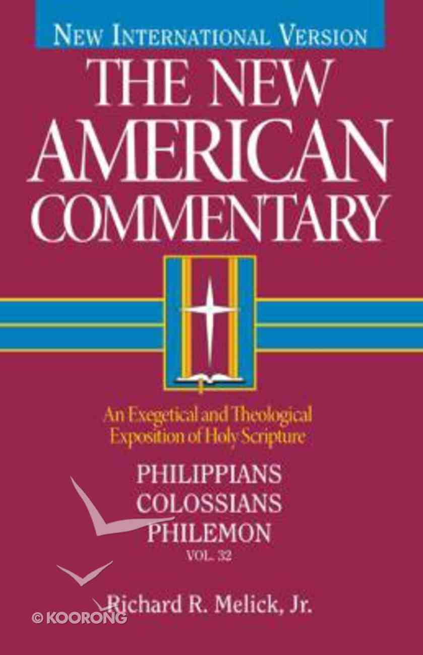 Philippians, Colossians, Philemon (#32 in New American Commentary Series) Hardback