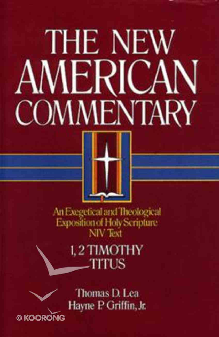 1,2 Timothy, Titus (#34 in New American Commentary Series) Hardback