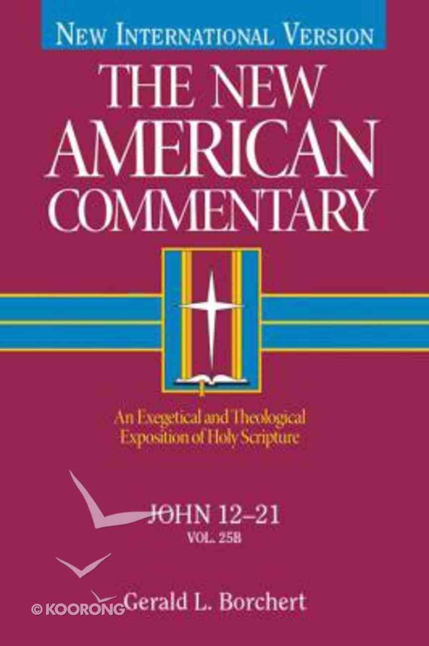 John 12-21 (#25B in New American Commentary Series) Hardback