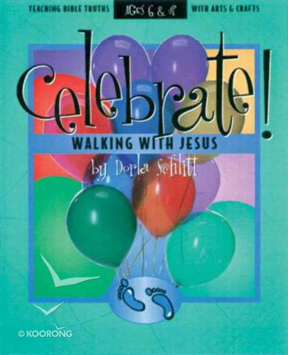 Celebrate! Walking With Jesus Paperback