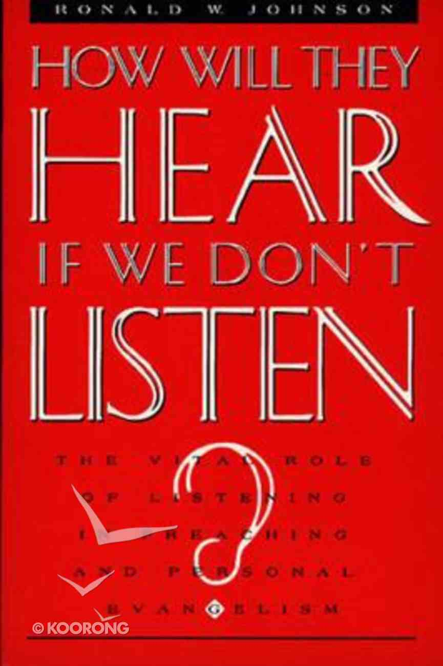 How Will They Hear, If We Don't Listen? Paperback