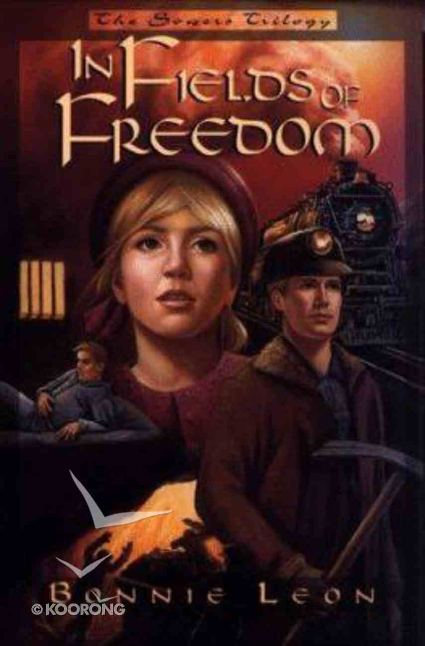 In Fields of Freedom (#02 in Sowers Trilogy Series) Paperback