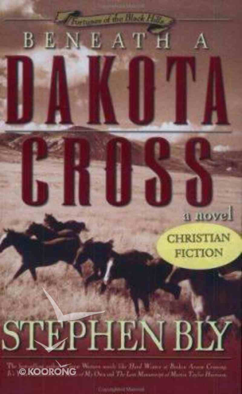 Beneath a Dakota Cross (#01 in Fortunes Of The Black Hills Series) Paperback