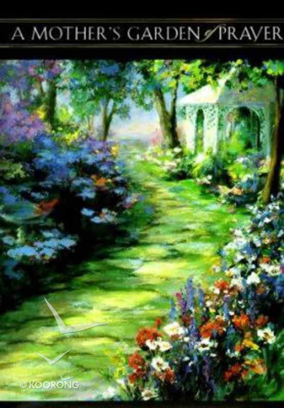 A Mother's Garden of Prayer Hardback
