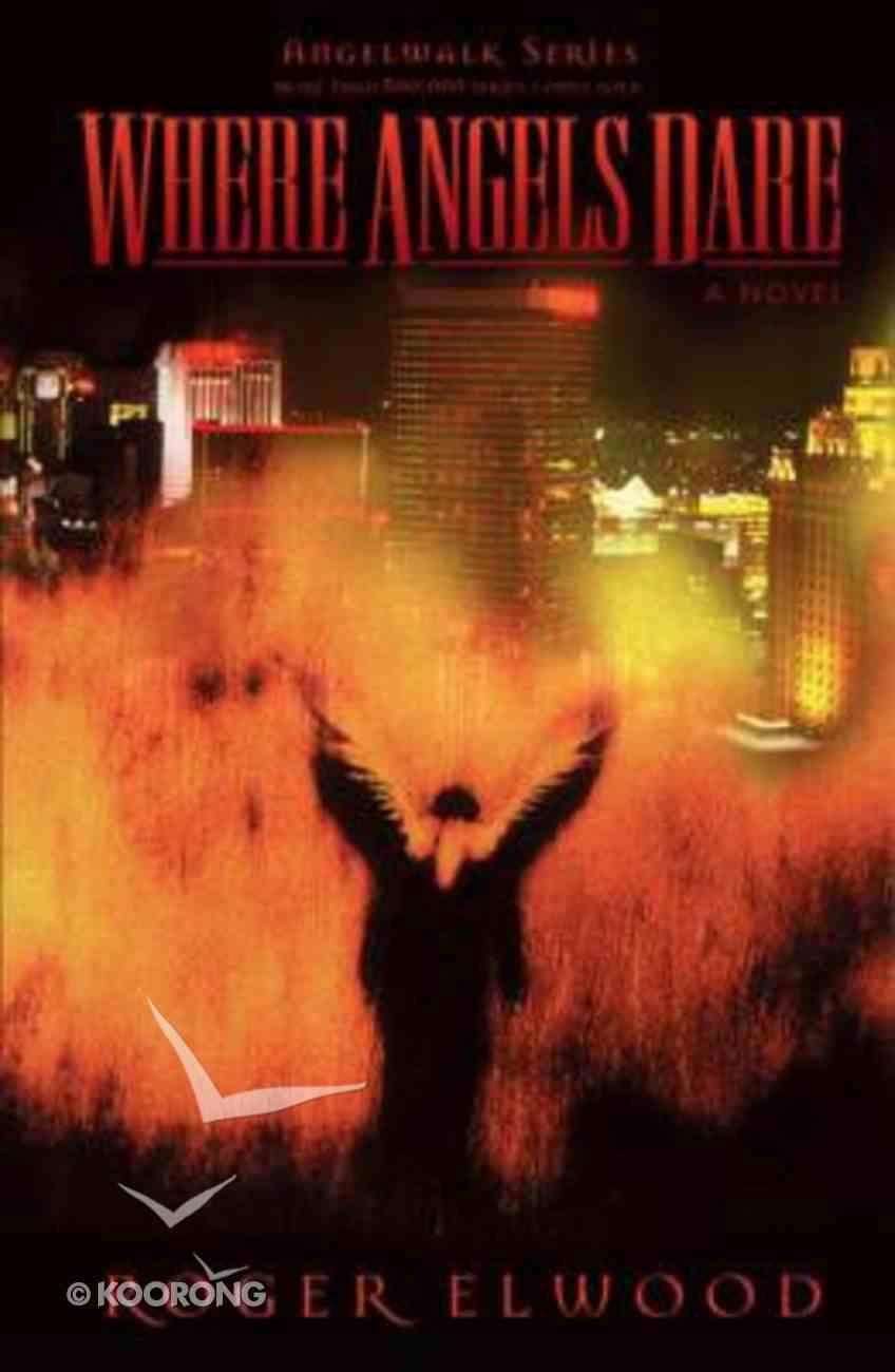 Angelwalk: Where Angels Dare (Angelwalk Saga Series) Paperback