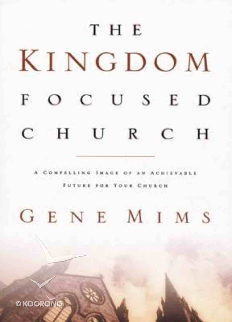 The Kingdom Focused Church Hardback