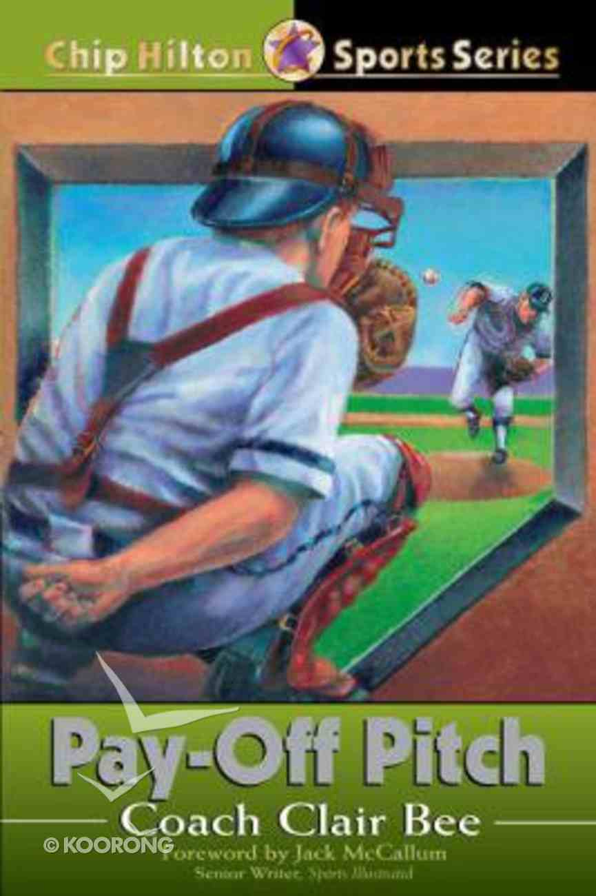 Pay-Off Pitch (#16 in Chip Hilton Sports Series) Paperback