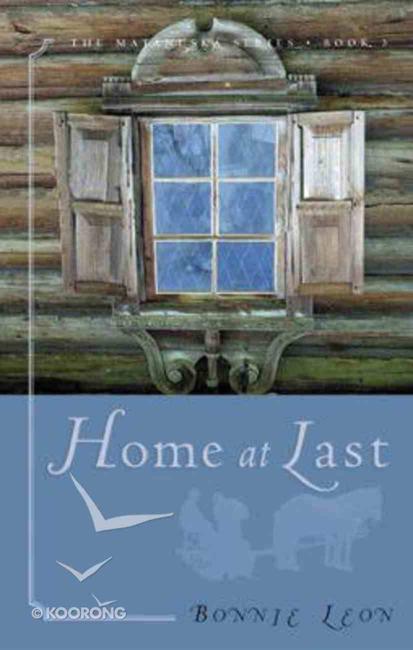 Home At Last (#03 in Matanuska Series) Paperback