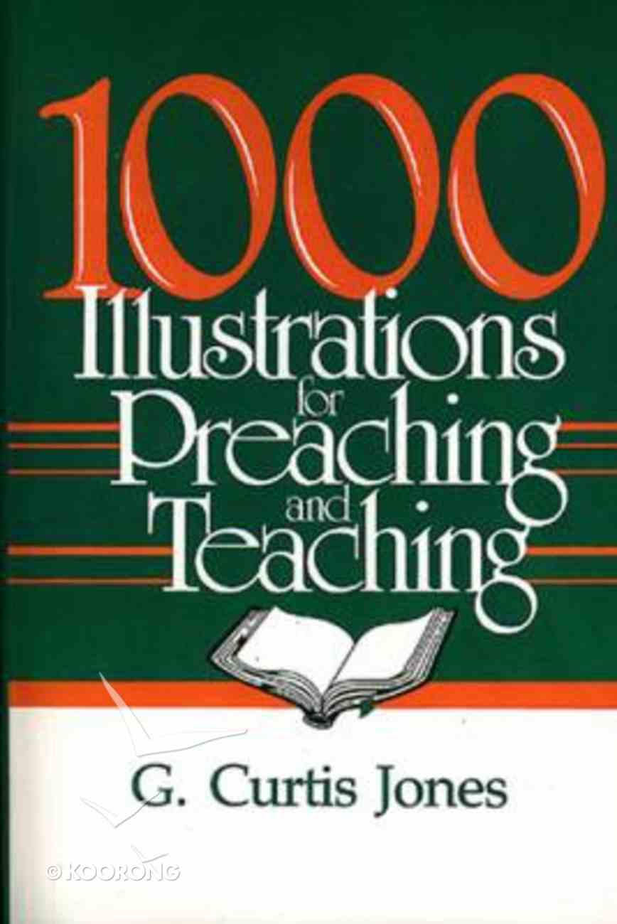 1000 Illustrations For Preaching and Teaching Paperback