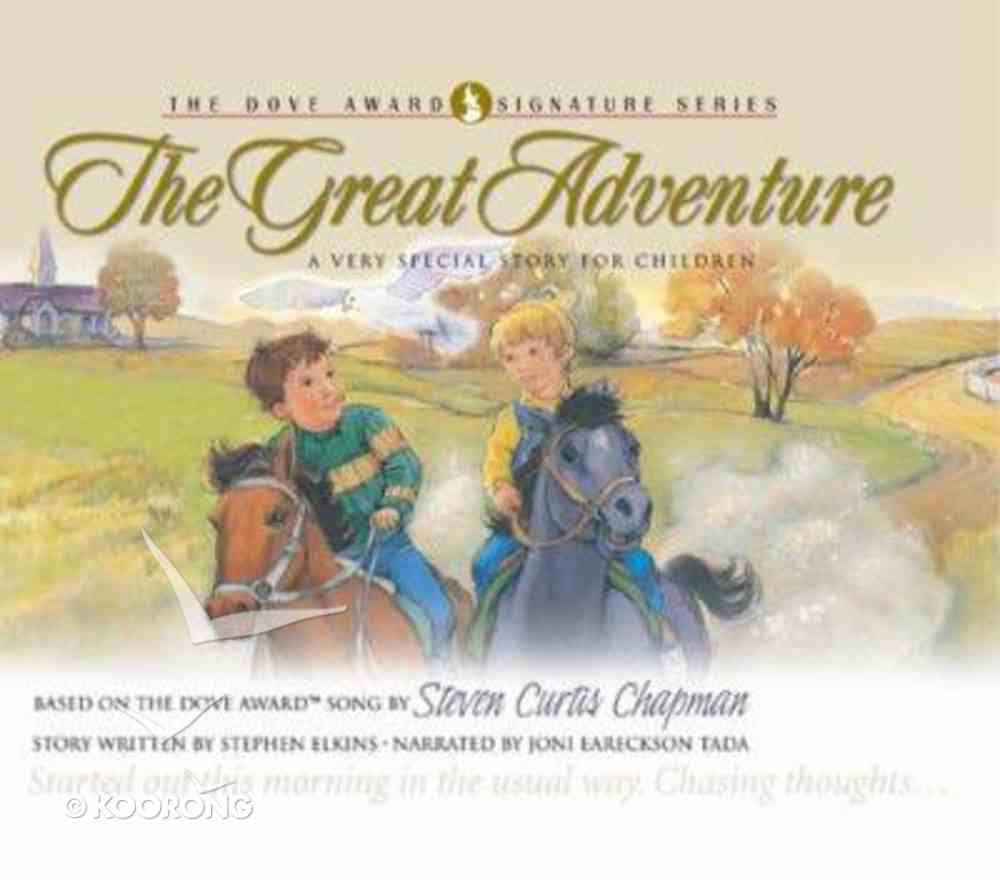 The Great Adventure (With CD) (Dove Award Signature Series For Children) Hardback