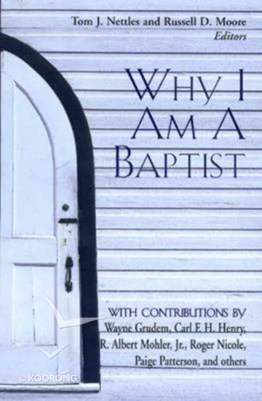 Why I Am a Baptist Paperback