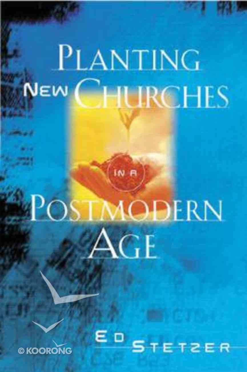 Planting New Churches in a Postmodern Age Paperback