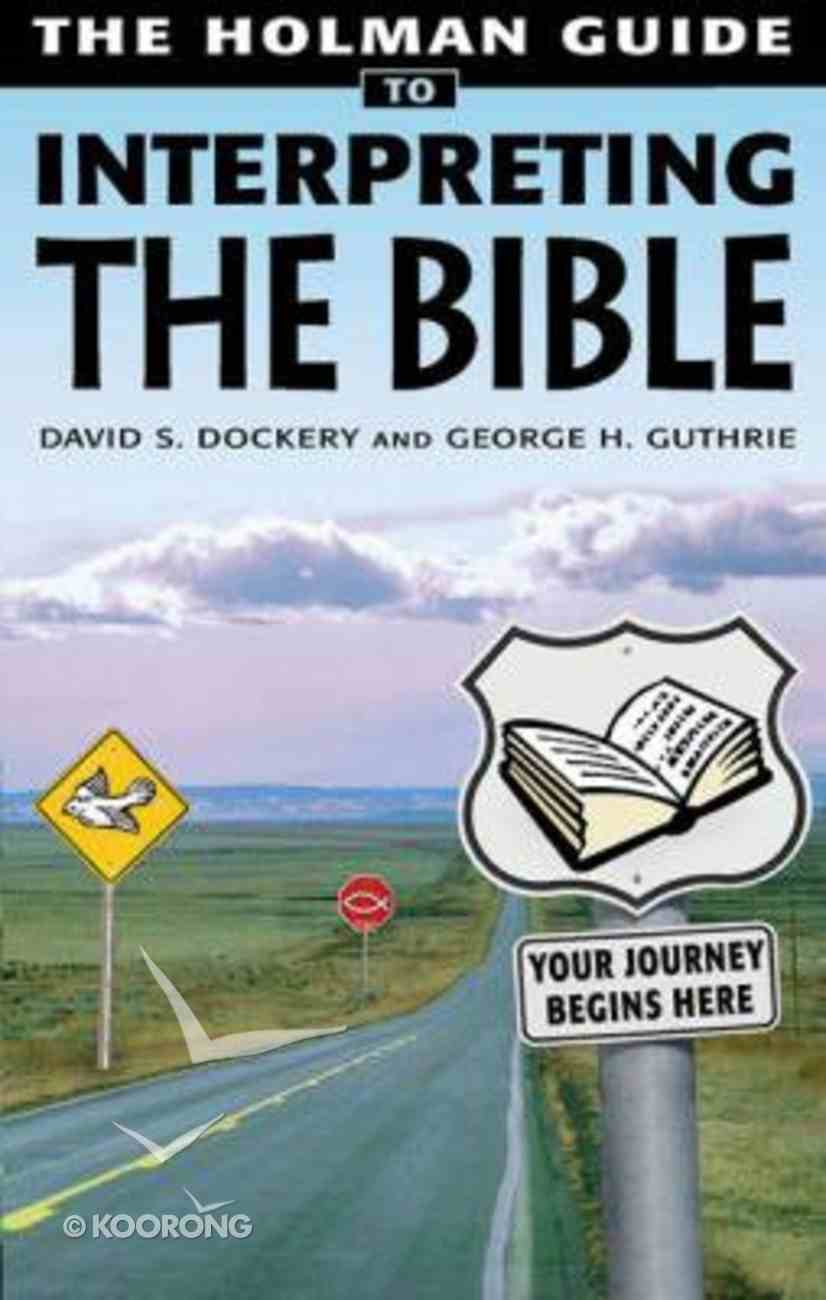 The Holman Guide to Interpreting the Bible Paperback