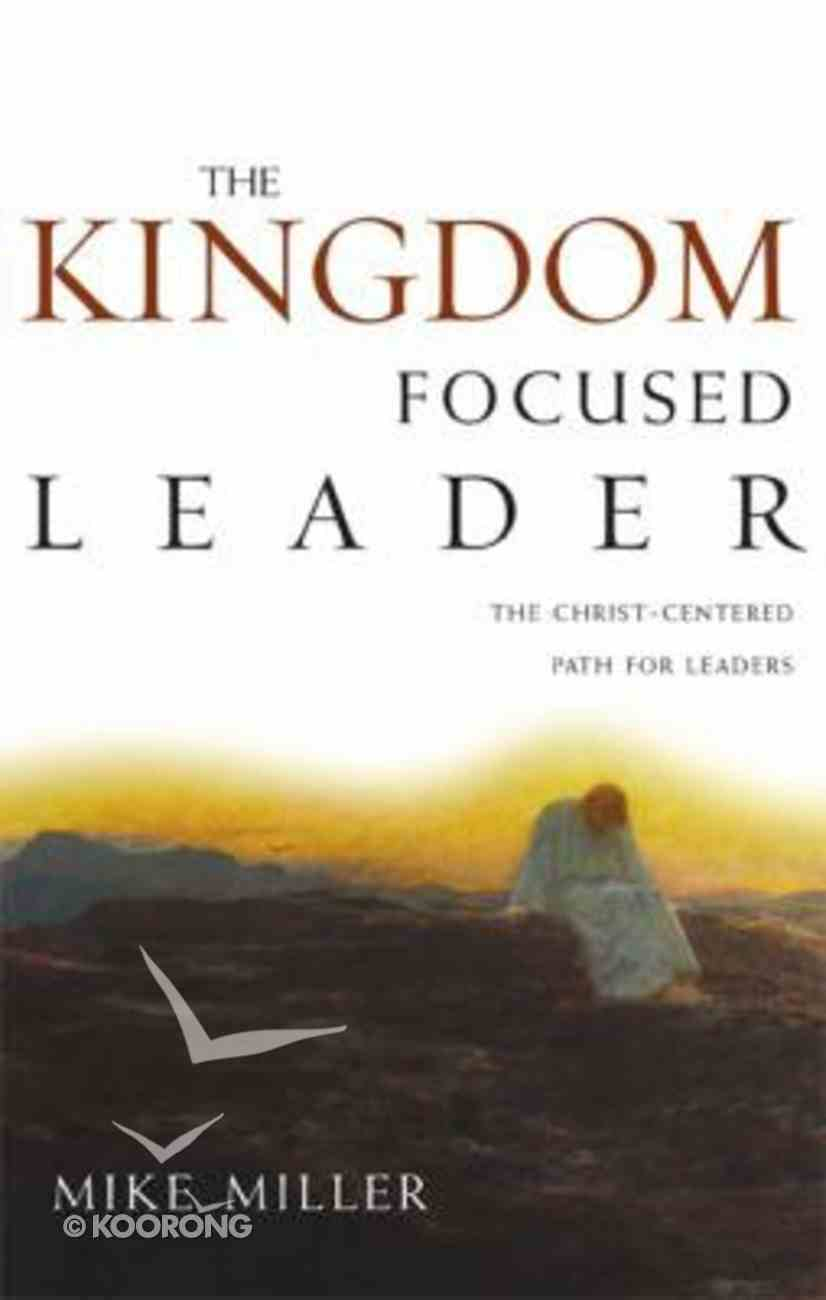The Kingdom-Focused Leader Paperback