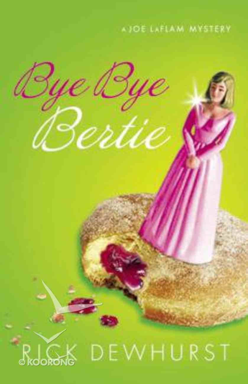 Bye Bye, Bertie Paperback