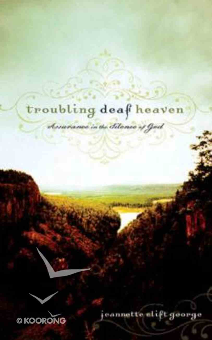 Troubling Deaf Heaven Hardback
