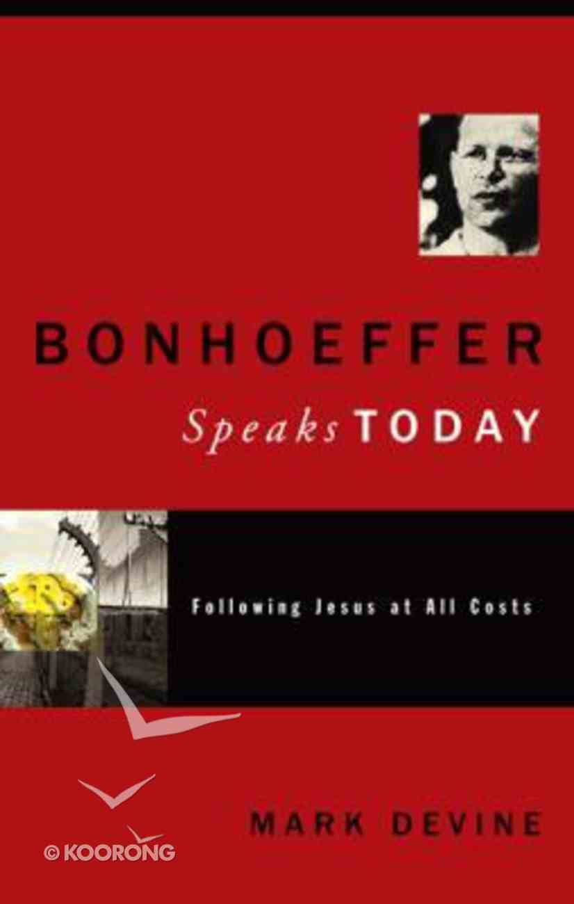 Bonhoeffer Speaks Today Paperback