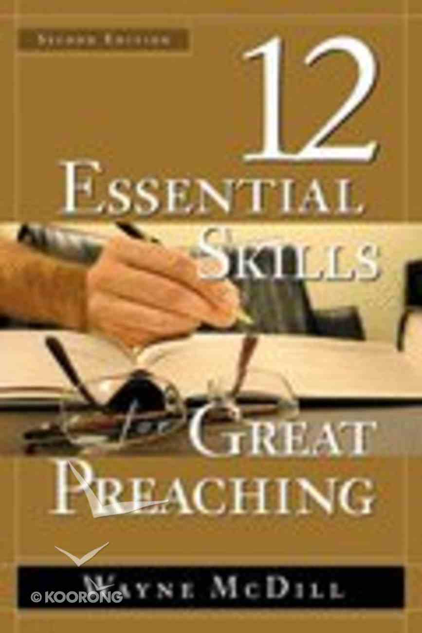 12 Essential Skills For Great Preaching (2nd Edition) Hardback