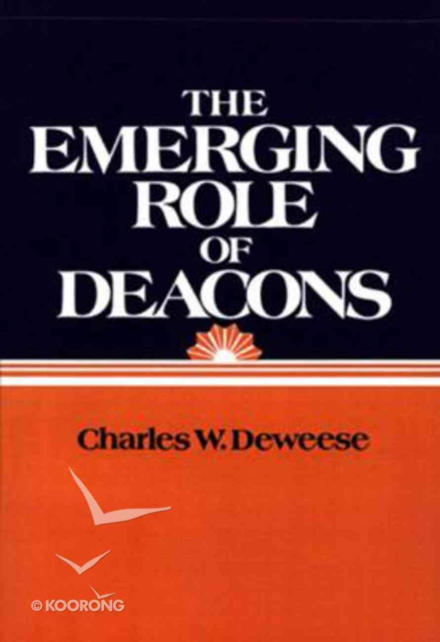 The Emerging Role of Deacons Paperback