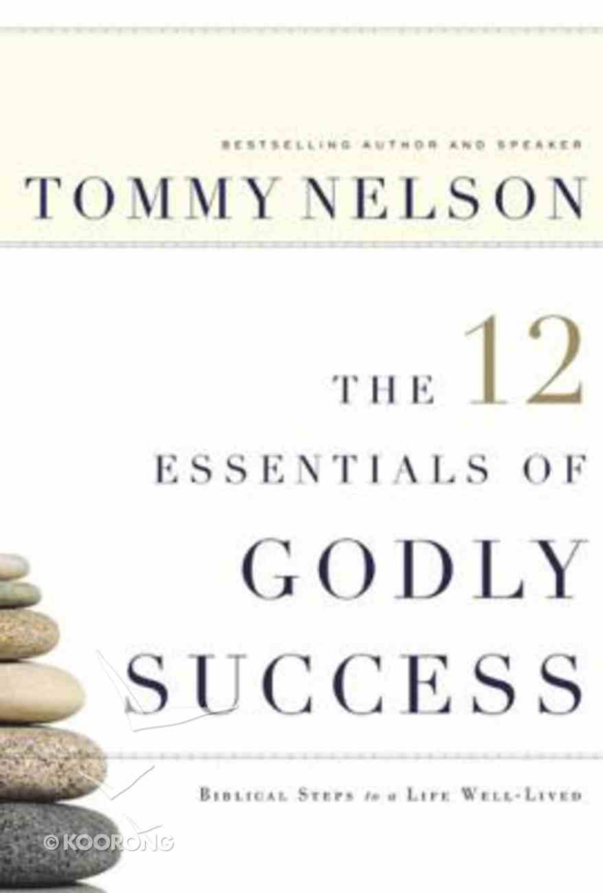 The 12 Essentials of Godly Success Hardback