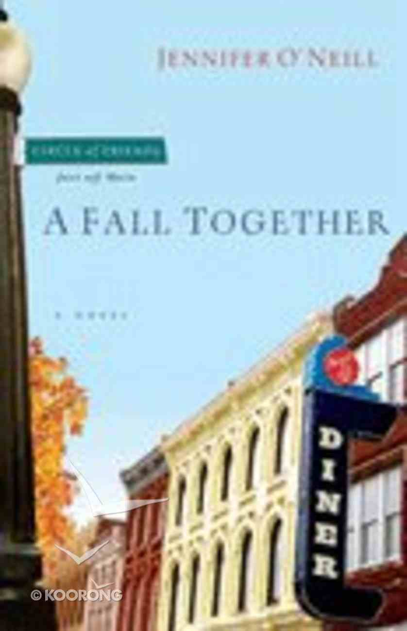 A Fall Together (#01 in Circle Of Friends Series) Paperback