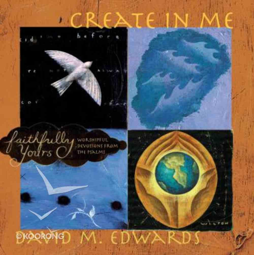 Create in Me (Faithfully Yours Series) Hardback